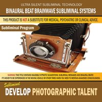 Develop Photographic Talent — Binaural Beat Brainwave Subliminal Systems
