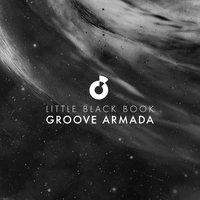 Little Black Book Remixes — Groove Armada