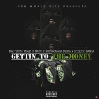 Gettin to the Money (Money Bag) — G Baby, Mac Tone, Niddie Banga, Paypachasa Meez