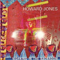 Working in the Backroom — Howard Jones