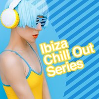 Ibiza Chill out Series — Ibiza Chill Out