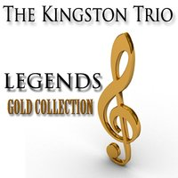 Legends Gold Collection — The Kingston Trio
