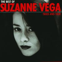 The Best Of Suzanne Vega - Tried And True — Suzanne Vega