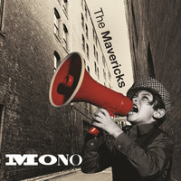 Mono — The Mavericks