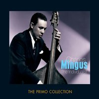 The Individualist — Charles Mingus