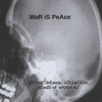 Atomic Dreams Collection — War Is Peace