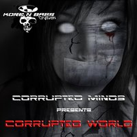 Corrupted World — Corrupted Minds
