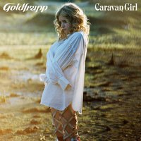 Caravan Girl — Goldfrapp
