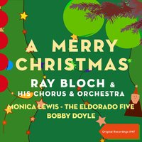 A Merry Christmas — Monica Lewis, The Eldorado Five, Ray Bloch His Chorus & Orchestra, Monica Lewis, The Eldorado Five, Ray Bloch His Chorus & Orchestra, Irving Berlin, Франц Грубер
