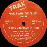 "Funkin' with the Drums Again — Farley ""Jackmaster"" Funk"
