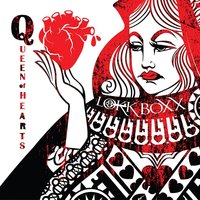 Queen of Hearts — Lokk Boxx