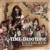 The Ultimate Collection — Time, Dado Topic