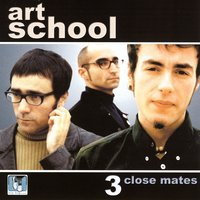 3 Close Mates — Art School
