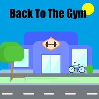 Back To The Gym — The Gym All-Stars