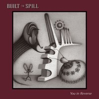 You In Reverse — Built To Spill
