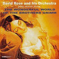 The Wonderful World of the Brothers Grimm — David Rose Orchestra