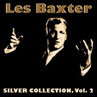 Silver Collection, Vol. 2 — Les Baxter