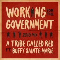 Working for the Government — Buffy Sainte-Marie, A Tribe Called Red