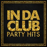 In Da Club Party Hits — Pop Hits