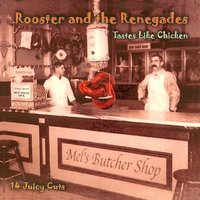 Tastes Like Chicken — Rooster and the Renegades
