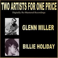 Two Artists For One Price — Glenn Miller, Billie Holiday
