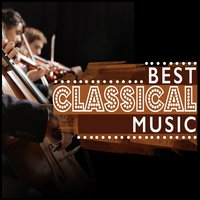 Best Classical Music — Best Classical Songs
