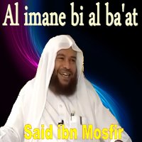 Al Imane Bi Al Ba'at — Said Ibn Mosfir