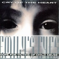 Cry Of The Heart — Emily's Eyes