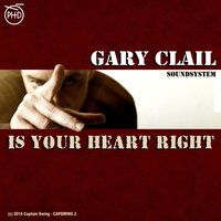 Is Your Heart Right — Gary Clail