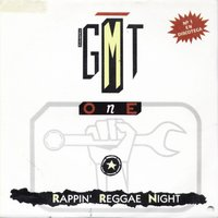 Rappin' Reggae Night — G.M.T. One