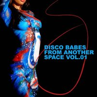Disco Babes From Another Space Vol.01 — сборник