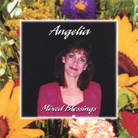 Mixed Blessings — Angelia