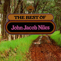 The Best Of — John Jacob Niles