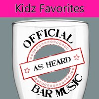 Official Bar Music: Kidz Favorites — Playin' Buzzed