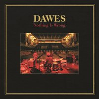 Nothing Is Wrong — Dawes