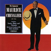 The Immortal Maurice Chevalier — Paul Mauriat, Maurice Chevalier