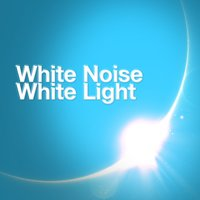 White Noise White Light — White Noise