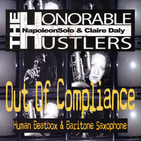 Out of Compliance — The Honorable Hustlers (NapoleonSolo & Claire Daly)