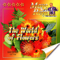 The World of Flowers — Marc Reift, Marc Reift Orchestra