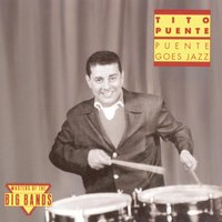 Puente Goes Jazz — Tito Puente, Фриц Крейслер, Tito Puente And His Orchestra