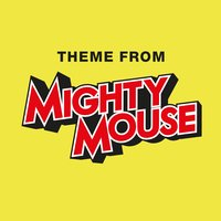 Mighty Mouse — London Music Works