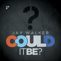 Could It Be — Jay Walker