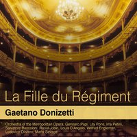 Donizetti: La fille du régiment — Гаэтано Доницетти, Lily Pons, Gennaro Papi, Orchestra Of The Metropolitan Opera, Orchestra of the Metropolitan Opera, Gennaro Papi, Lily Pons, Irra Petini, Irra Petini