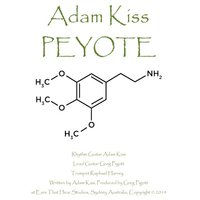 Peyote (feat. Raphael Harvey & Greg Pigott) — Adam Kiss, Greg Pigott, Raphael Harvey