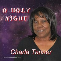 O Holy Night — Charla Tanner