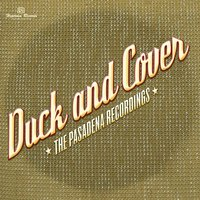 The Pasadena Recordings — Duck And Cover