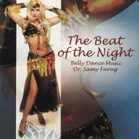 The Beat of the Night: Belly Dance Music — Dr. Samy Farag