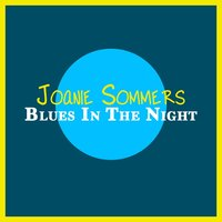 Blues in the Night — Joanie Sommers