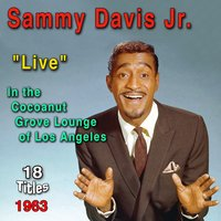 Live in the Coconut Grove Lounge of Los Angeles — Sammy Davis, Jr.