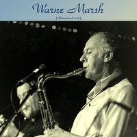Warne Marsh — Warne Marsh, Paul Chambers / Philly Joe Jones / Paul Motian / Ronnie Ball